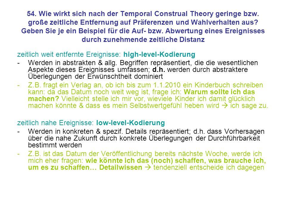 54. Wie wirkt sich nach der Temporal Construal Theory geringe bzw