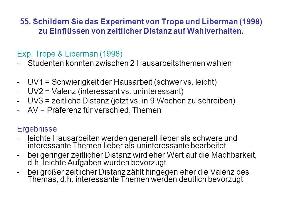 55. Schildern Sie das Experiment von Trope und Liberman (1998) zu Einflüssen von zeitlicher Distanz auf Wahlverhalten.