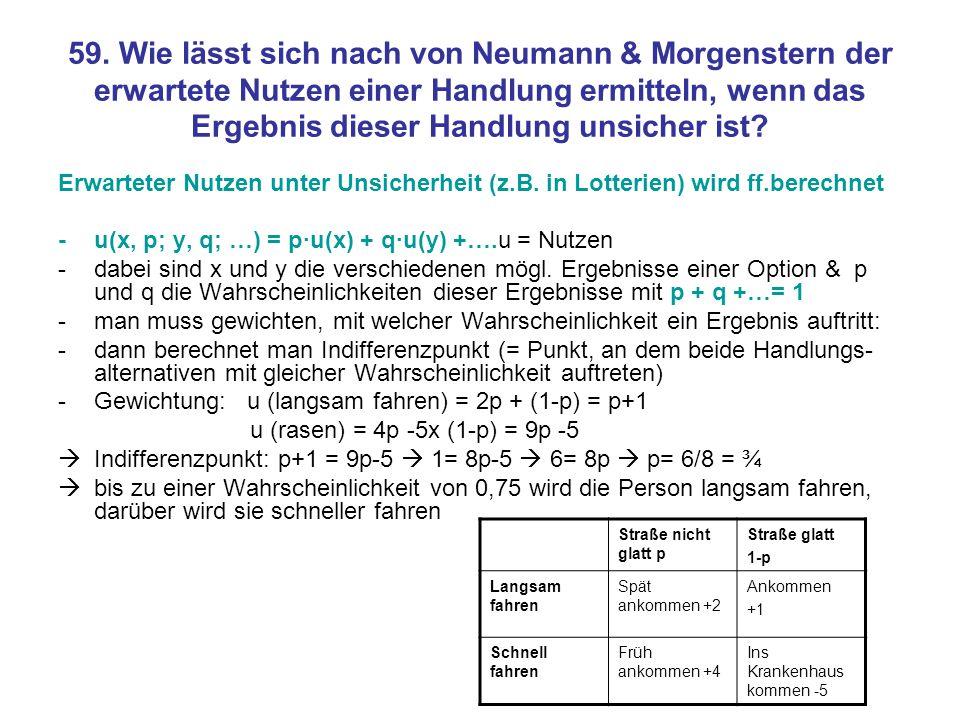 59. Wie lässt sich nach von Neumann & Morgenstern der erwartete Nutzen einer Handlung ermitteln, wenn das Ergebnis dieser Handlung unsicher ist