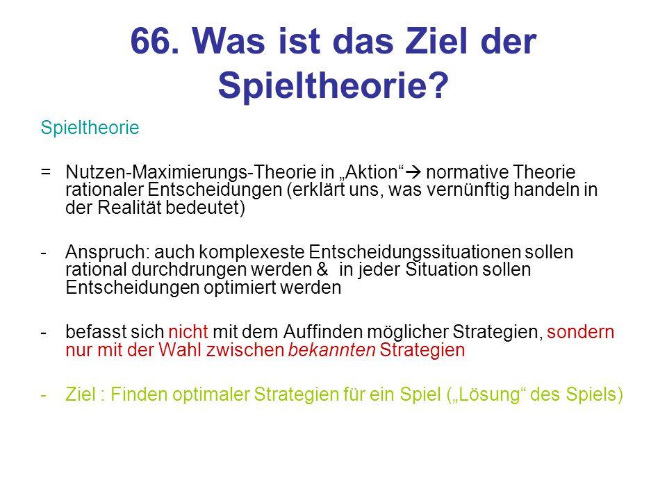66. Was ist das Ziel der Spieltheorie