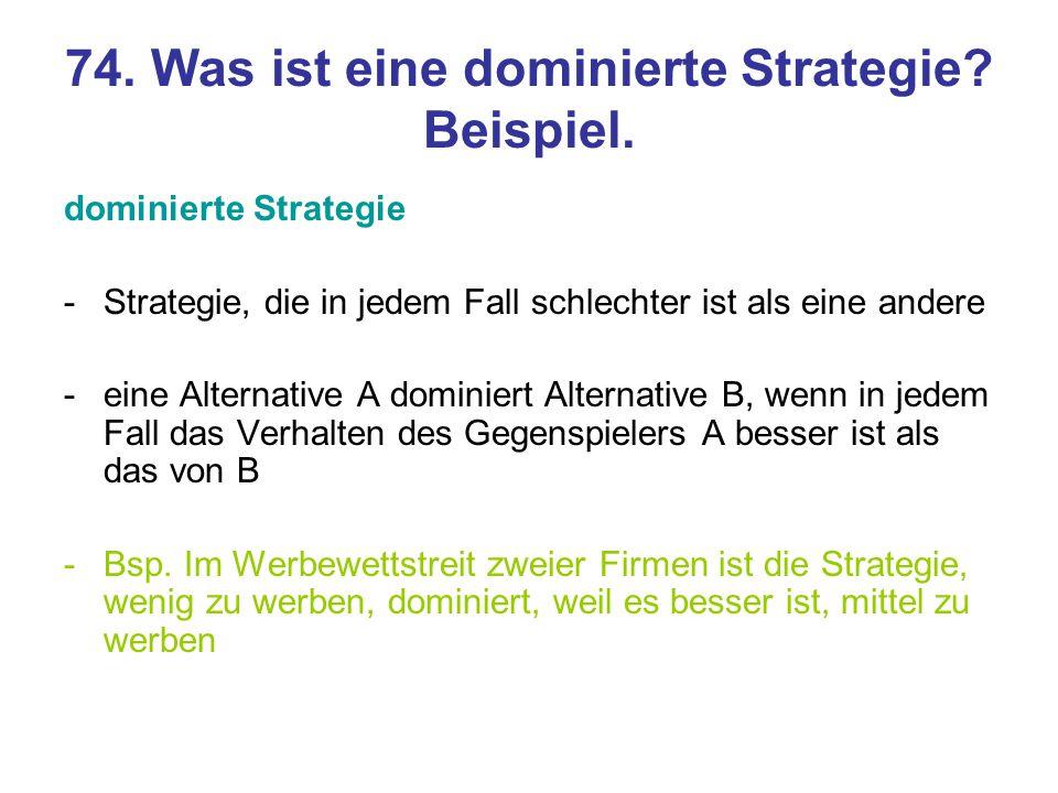 74. Was ist eine dominierte Strategie Beispiel.