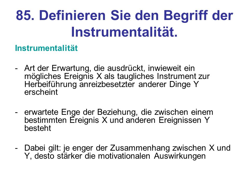 85. Definieren Sie den Begriff der Instrumentalität.