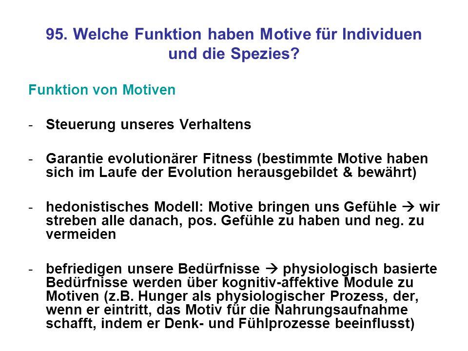 95. Welche Funktion haben Motive für Individuen und die Spezies