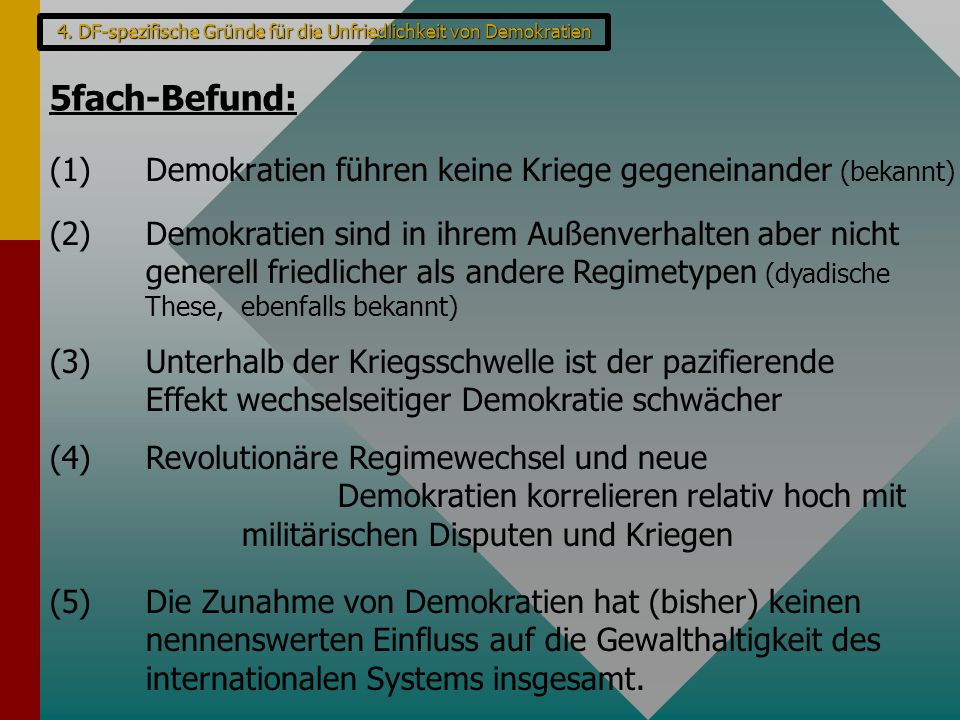 4. DF-spezifische Gründe für die Unfriedlichkeit von Demokratien