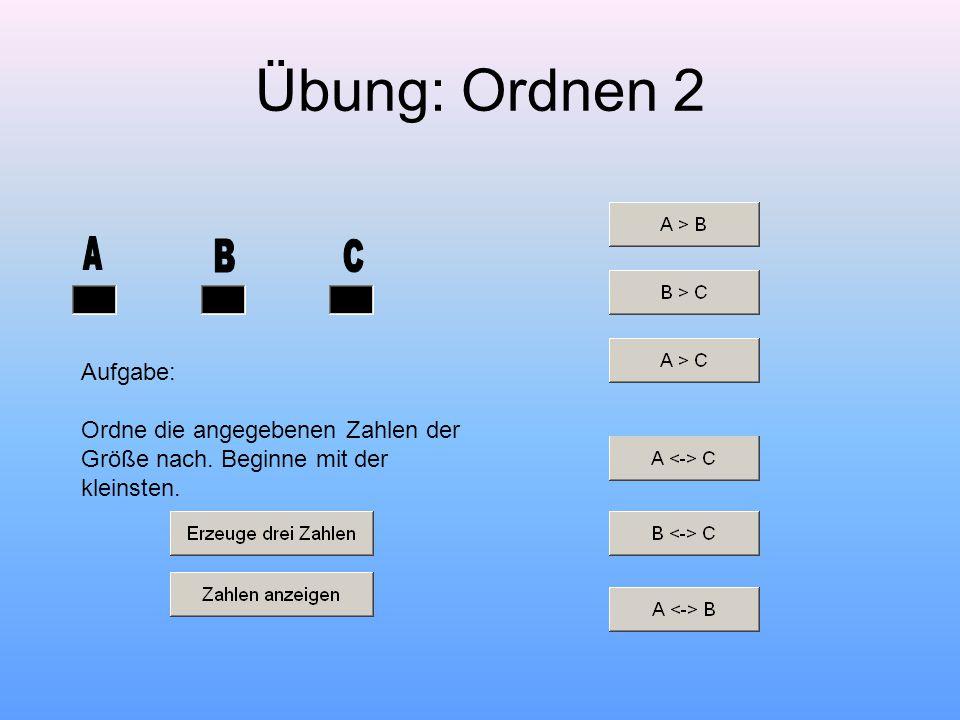 Übung: Ordnen 2 A B C Aufgabe: