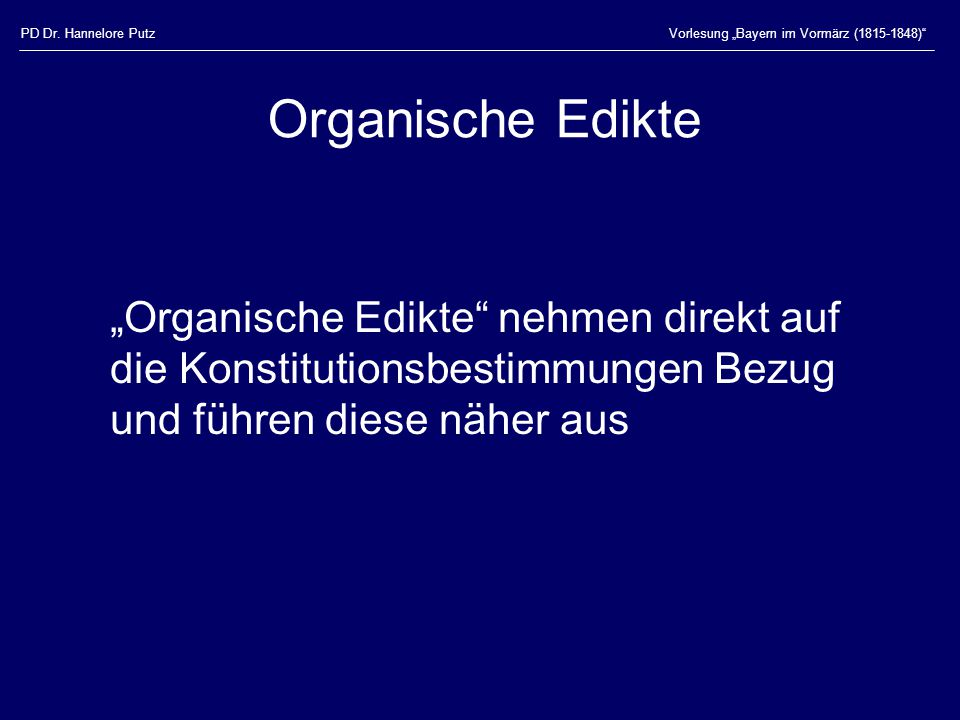 """PD Dr. Hannelore Putz Vorlesung """"Bayern im Vormärz (1815-1848) Organische Edikte."""