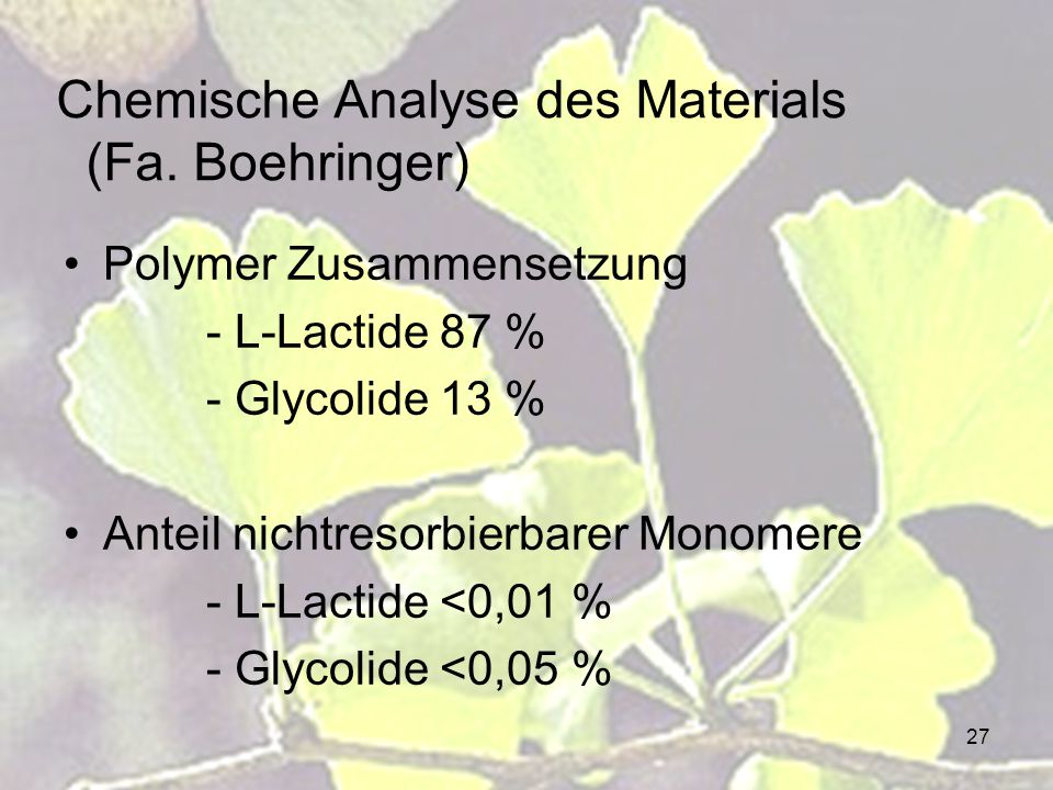 Chemische Analyse des Materials (Fa. Boehringer)