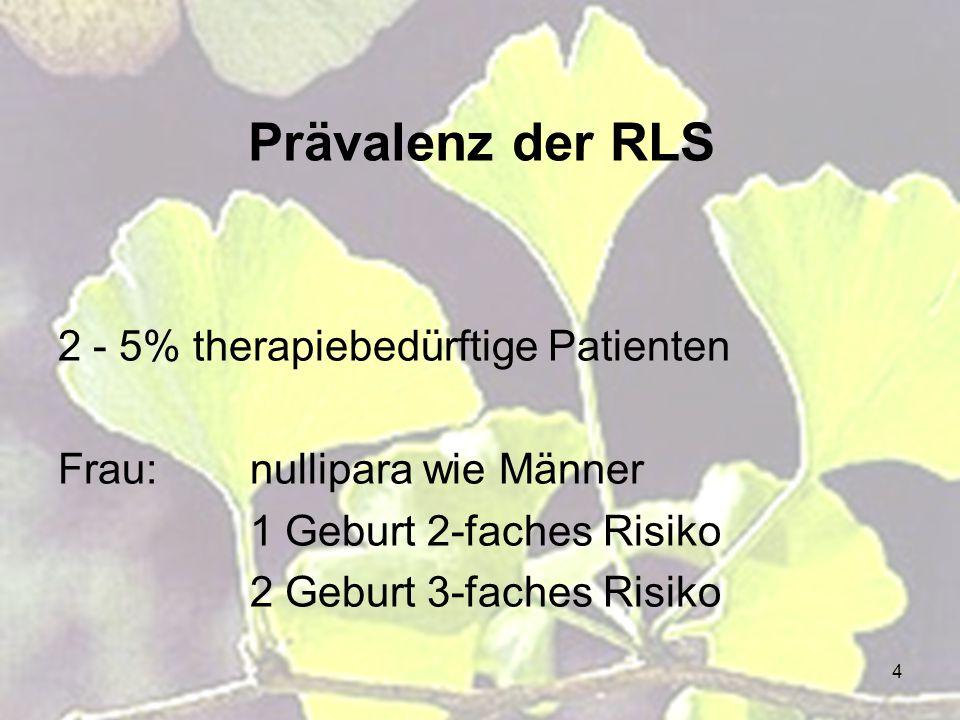 Prävalenz der RLS 2 - 5% therapiebedürftige Patienten