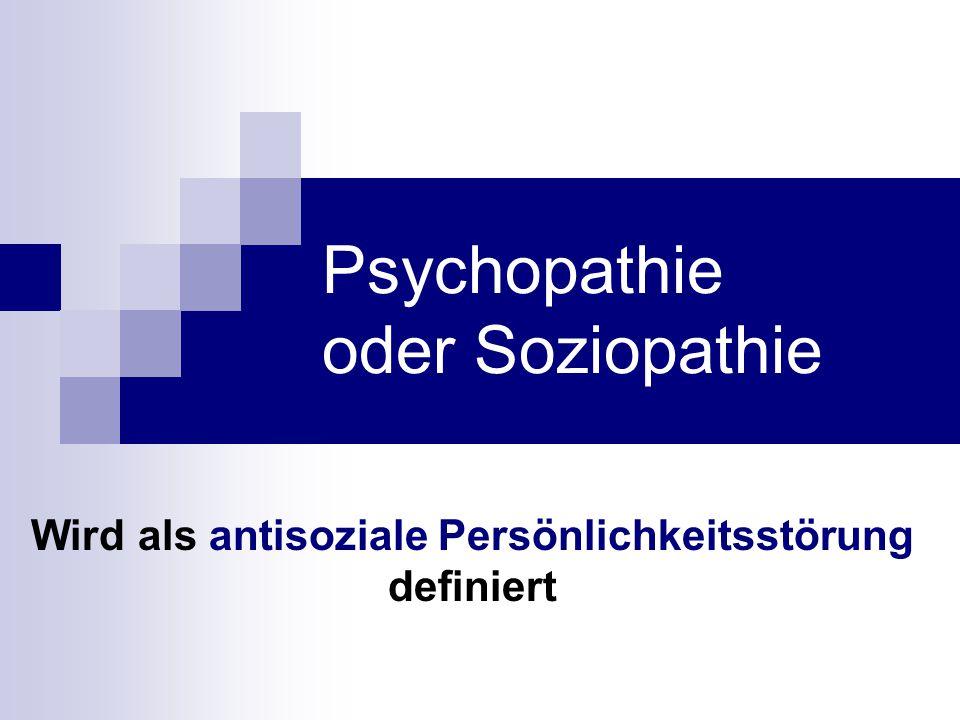 Psychopathie oder Soziopathie