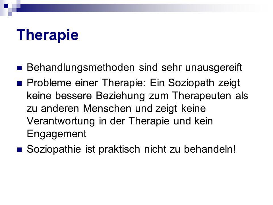 Therapie Behandlungsmethoden sind sehr unausgereift