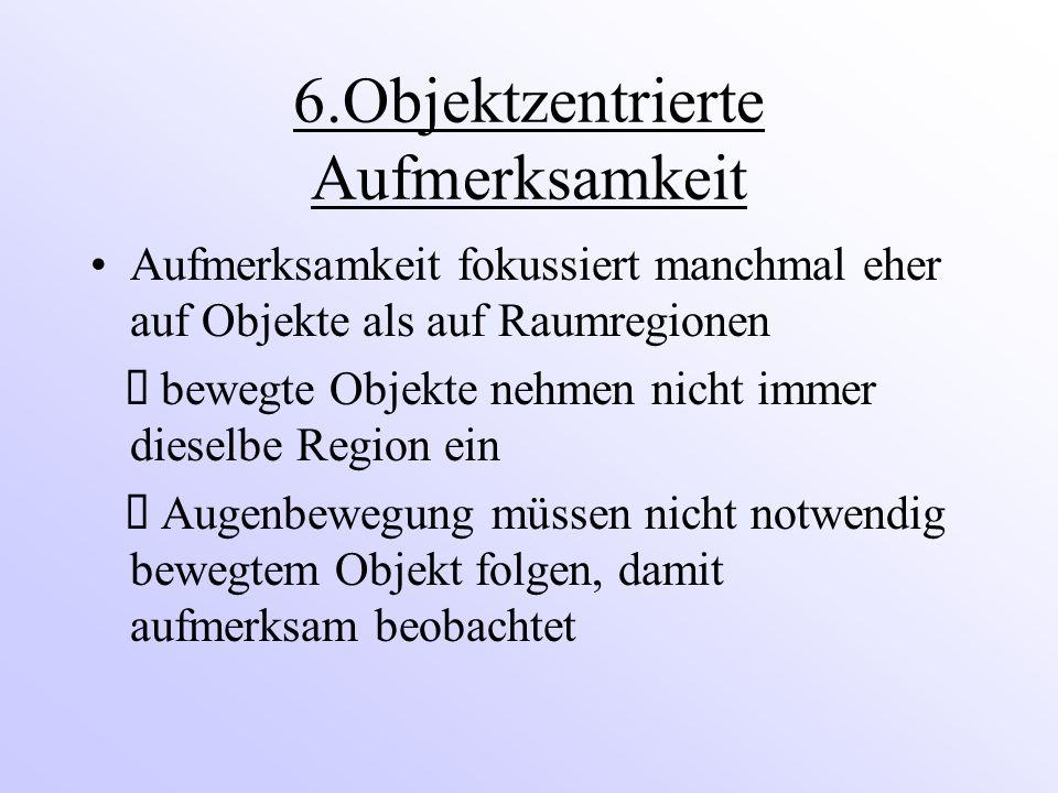 6.Objektzentrierte Aufmerksamkeit