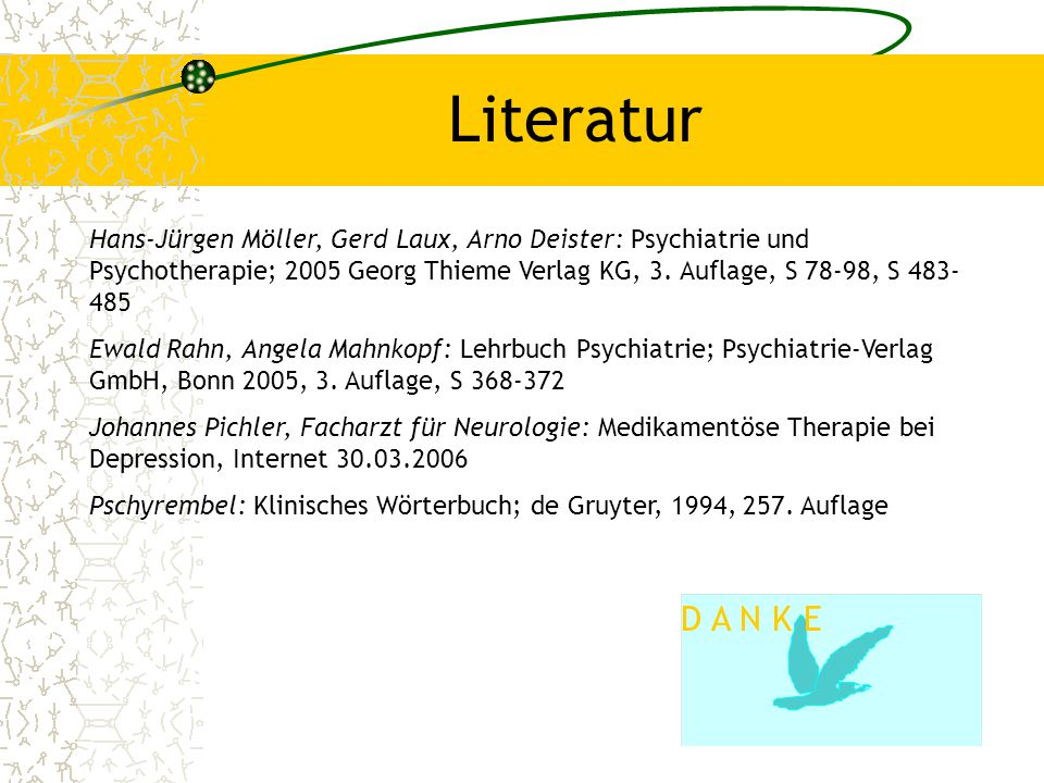 Literatur Hans-Jürgen Möller, Gerd Laux, Arno Deister: Psychiatrie und Psychotherapie; 2005 Georg Thieme Verlag KG, 3. Auflage, S 78-98, S 483-485.
