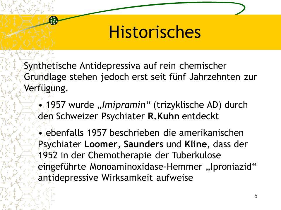 Historisches Synthetische Antidepressiva auf rein chemischer Grundlage stehen jedoch erst seit fünf Jahrzehnten zur Verfügung.