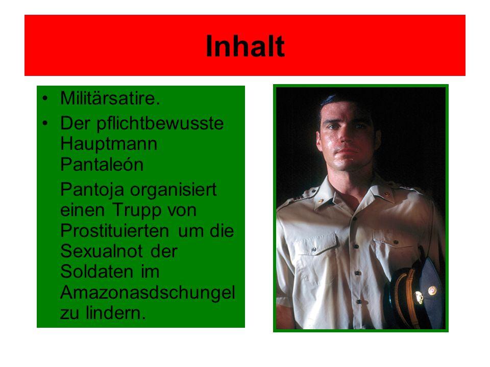 Inhalt Militärsatire. Der pflichtbewusste Hauptmann Pantaleón