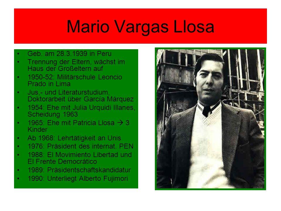 Mario Vargas Llosa Geb. am 28.3.1939 in Peru