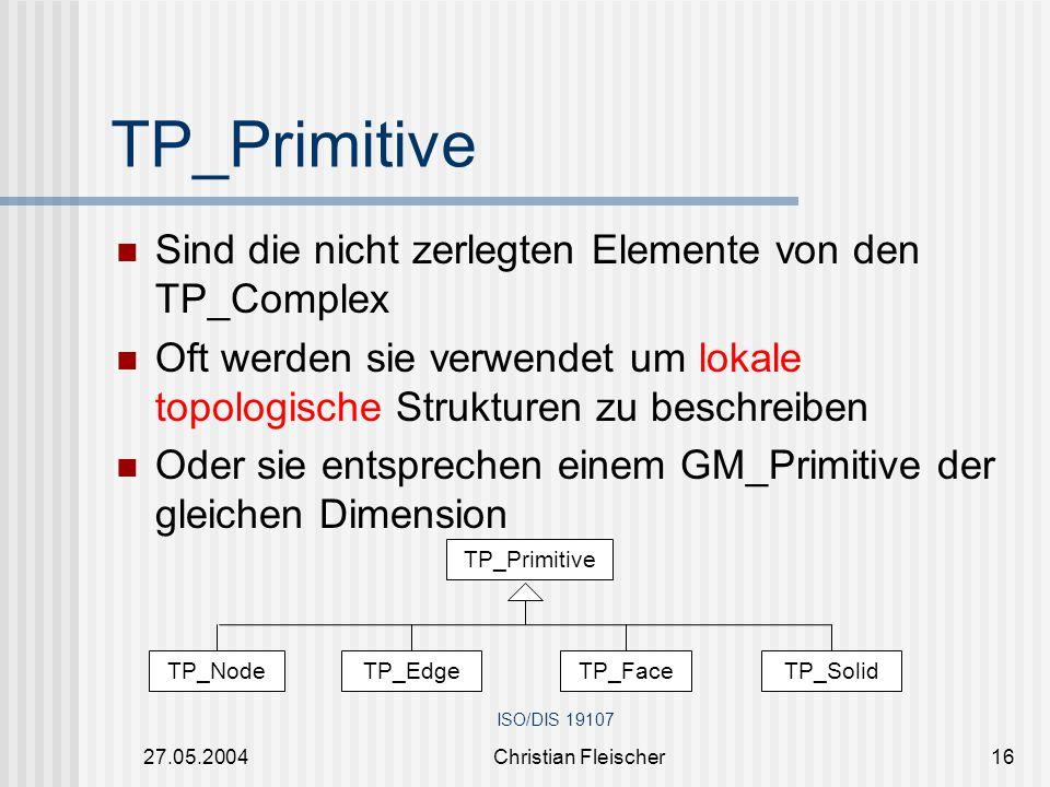 TP_Primitive Sind die nicht zerlegten Elemente von den TP_Complex