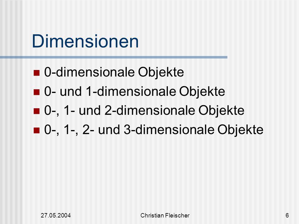 Dimensionen 0-dimensionale Objekte 0- und 1-dimensionale Objekte