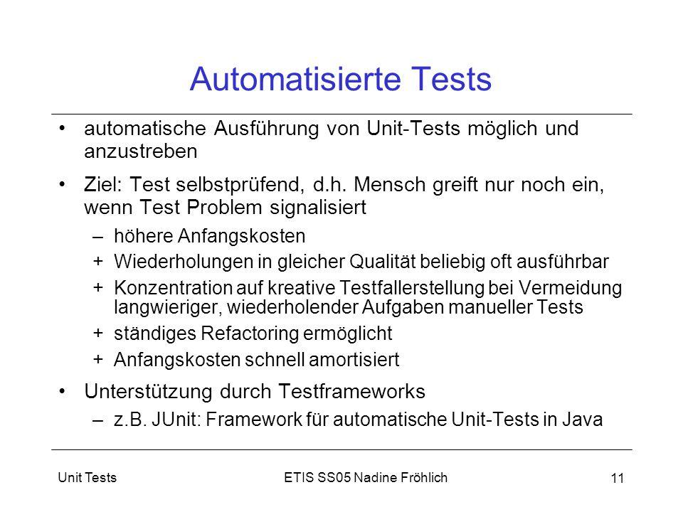 Automatisierte Tests automatische Ausführung von Unit-Tests möglich und anzustreben.