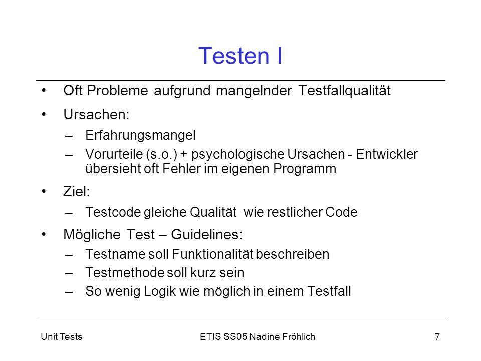 Testen I Oft Probleme aufgrund mangelnder Testfallqualität Ursachen:
