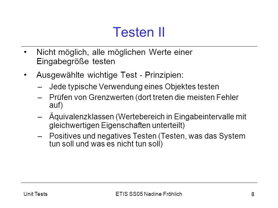 Testen II Nicht möglich, alle möglichen Werte einer Eingabegröße testen. Ausgewählte wichtige Test - Prinzipien: