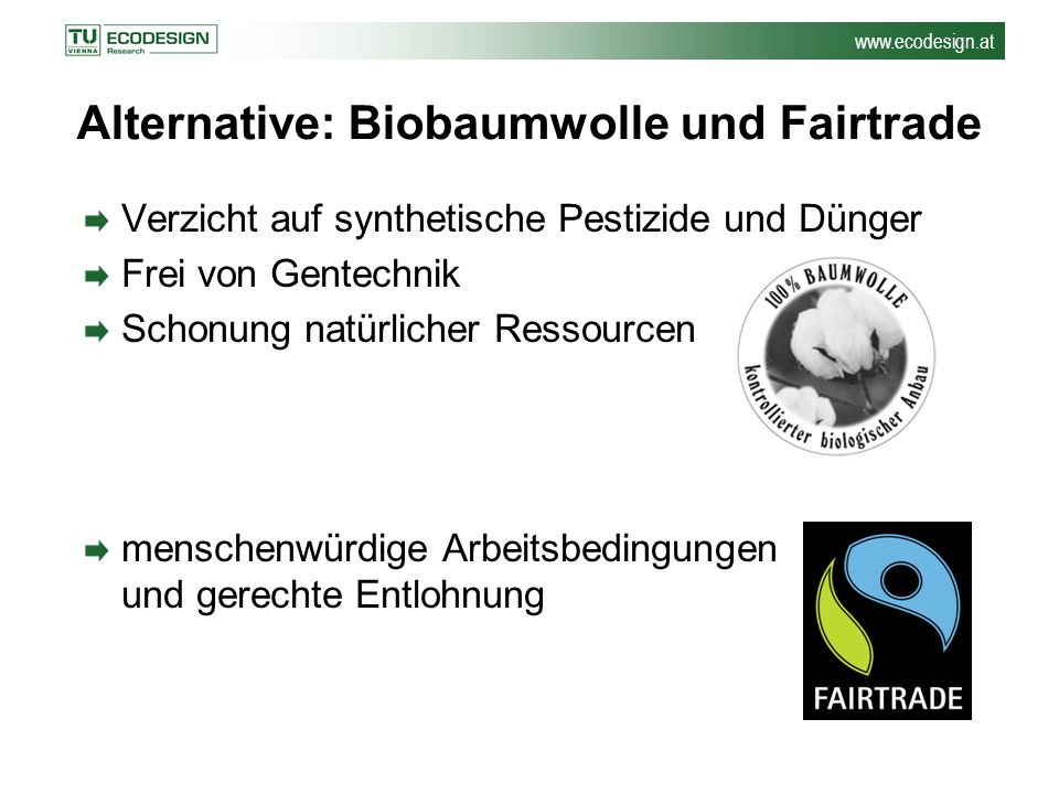 Alternative: Biobaumwolle und Fairtrade