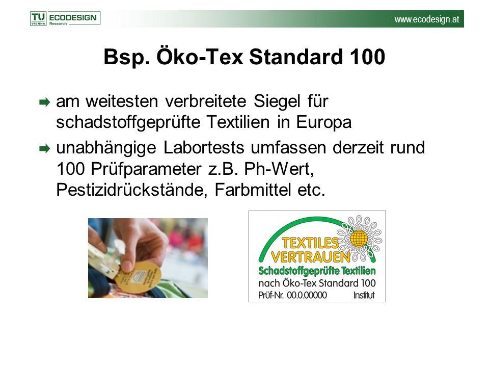 Bsp. Öko-Tex Standard 100 am weitesten verbreitete Siegel für schadstoffgeprüfte Textilien in Europa.
