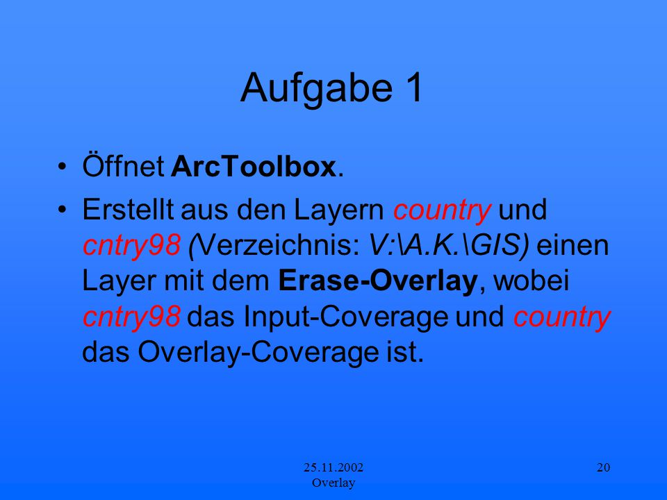 Aufgabe 1 Öffnet ArcToolbox.