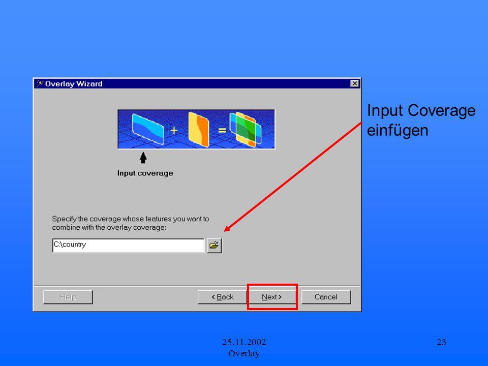 Input Coverage einfügen 25.11.2002 Overlay