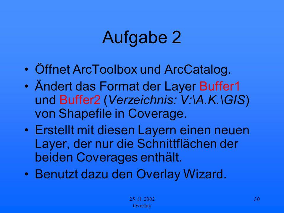 Aufgabe 2 Öffnet ArcToolbox und ArcCatalog.