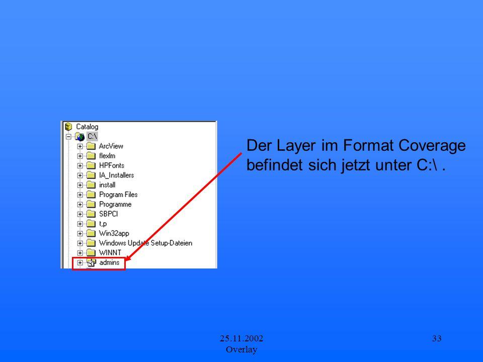 Der Layer im Format Coverage befindet sich jetzt unter C:\ .