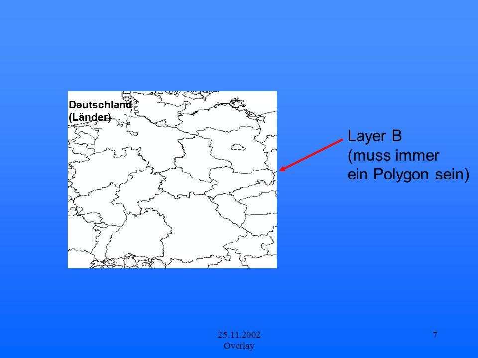 Layer B (muss immer ein Polygon sein) Deutschland (Länder)