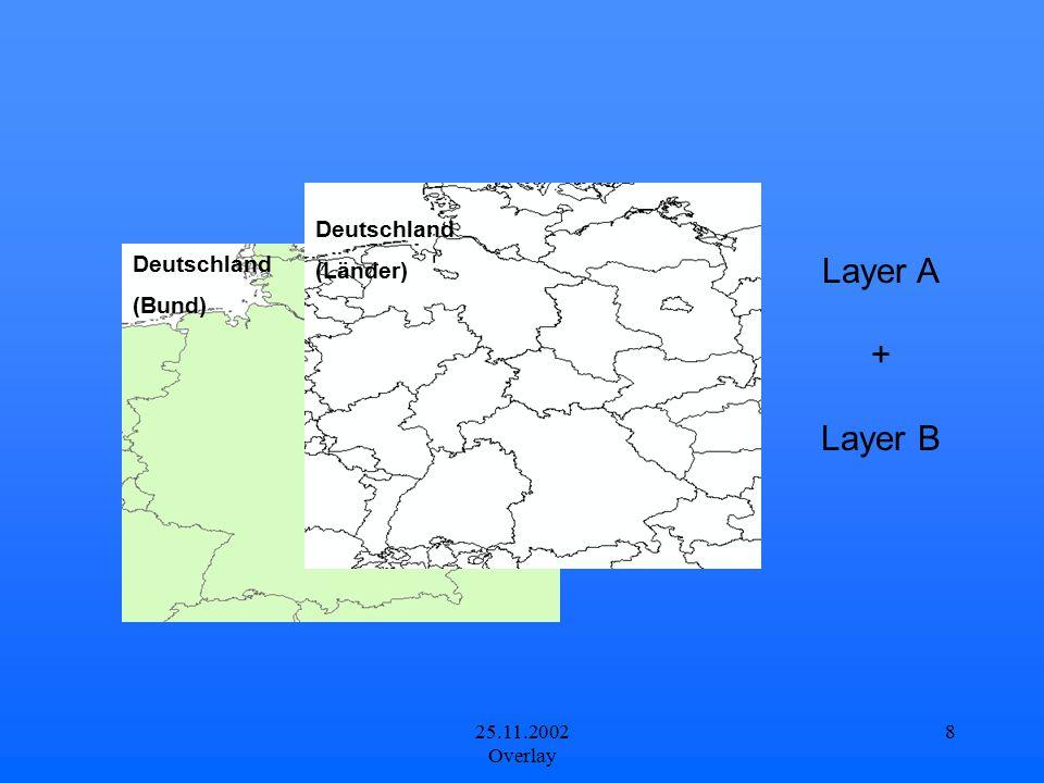 Layer A + Layer B Deutschland (Länder) Deutschland (Bund)