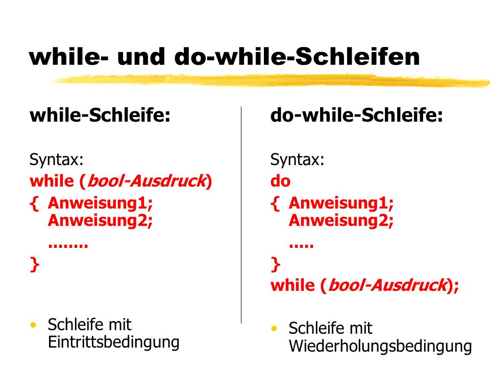 while- und do-while-Schleifen