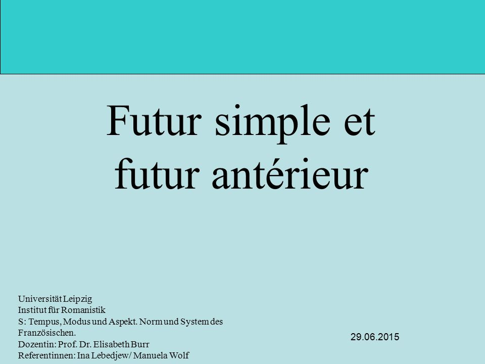 Futur simple et futur ant rieur ppt video online for Futur interieur