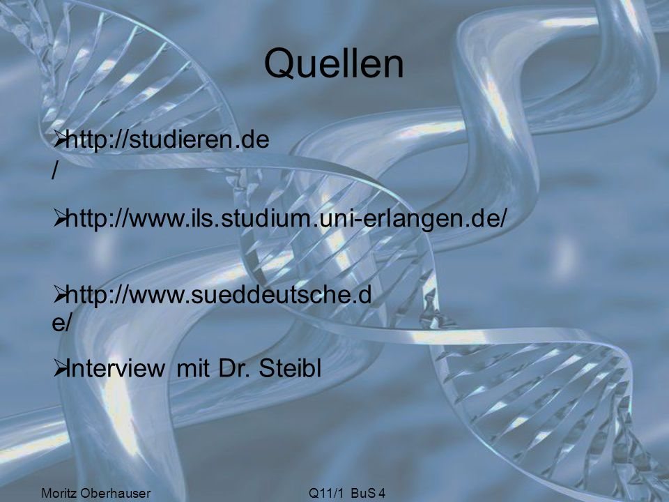 Quellen http://studieren.de/ http://www.ils.studium.uni-erlangen.de/