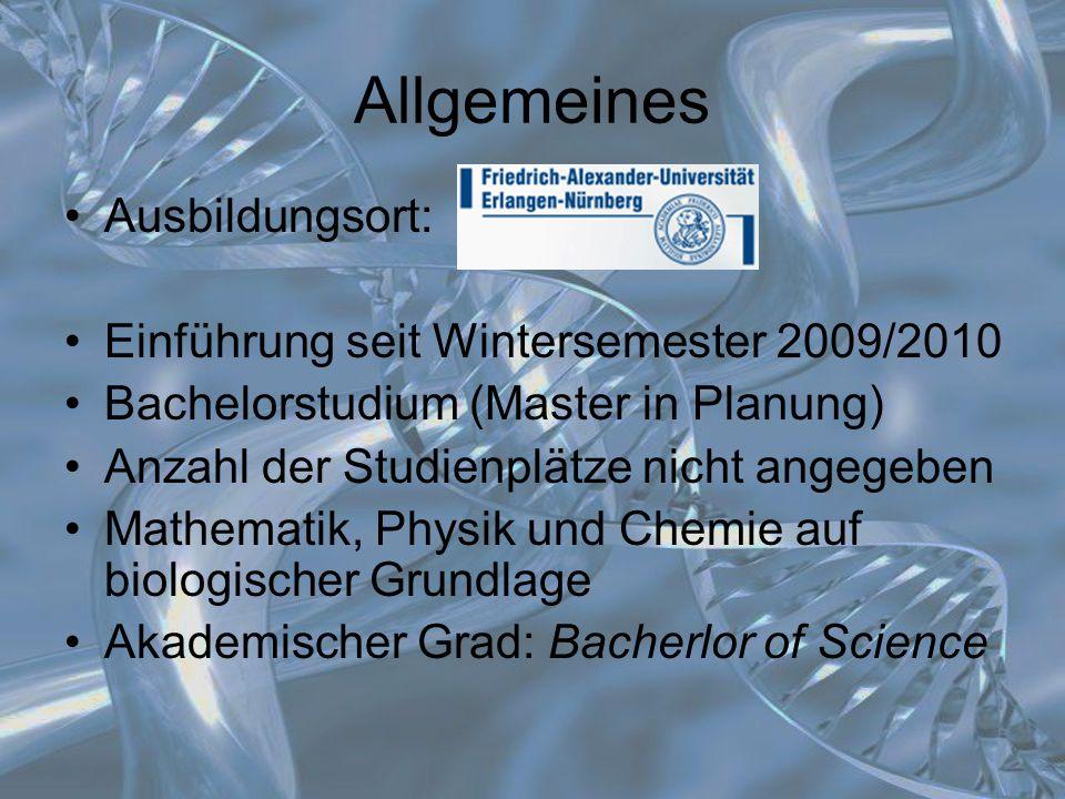 Allgemeines Ausbildungsort: Einführung seit Wintersemester 2009/2010