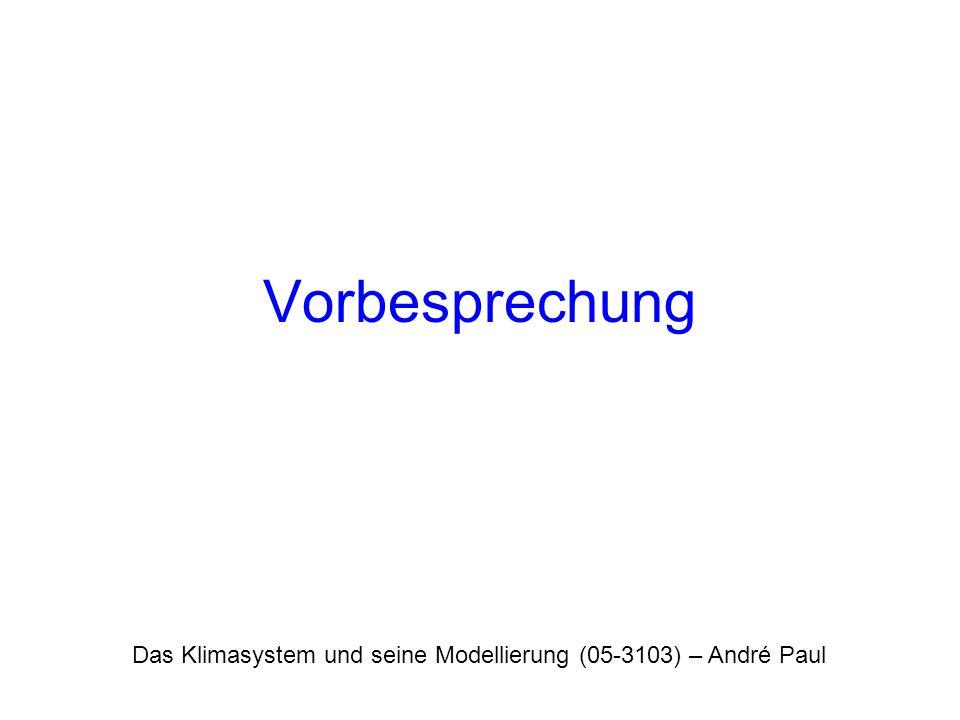 Vorbesprechung Das Klimasystem und seine Modellierung (05-3103) – André Paul