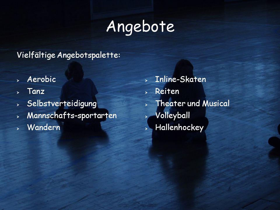 Angebote Vielfältige Angebotspalette: Aerobic Tanz Selbstverteidigung