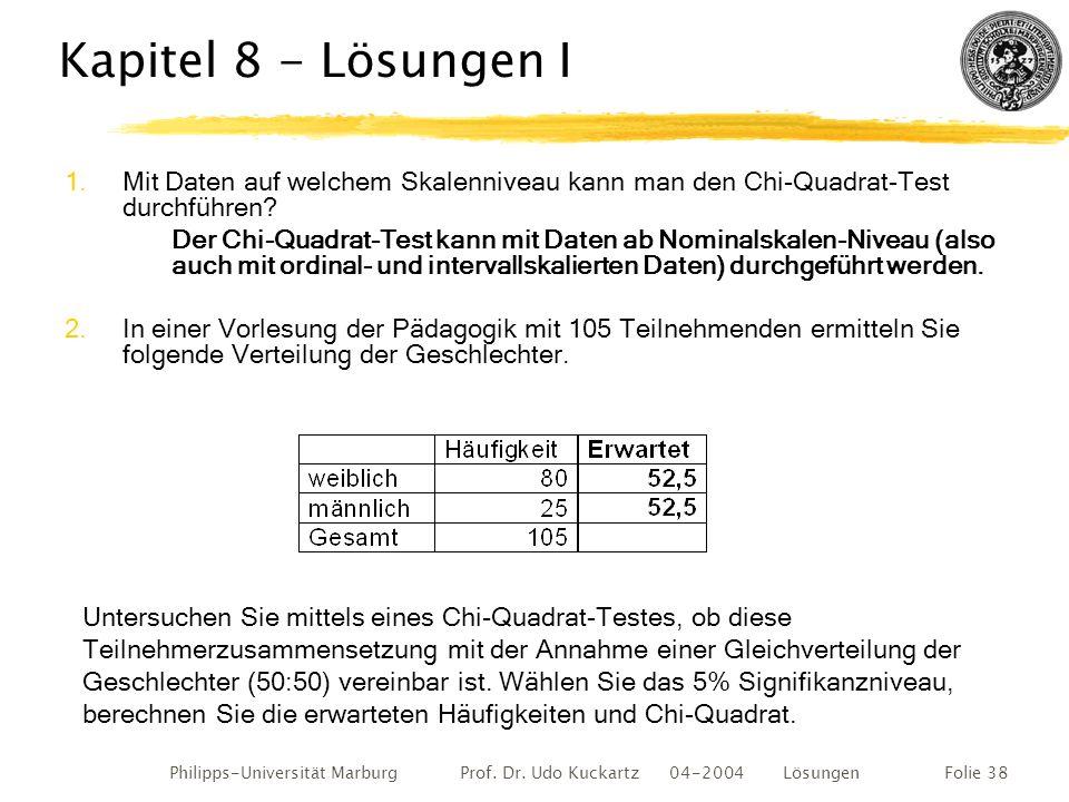 Kapitel 8 - Lösungen I Mit Daten auf welchem Skalenniveau kann man den Chi-Quadrat-Test durchführen