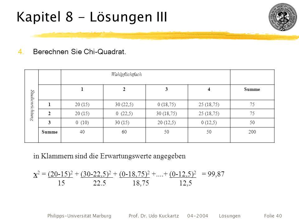 Kapitel 8 - Lösungen III Berechnen Sie Chi-Quadrat.
