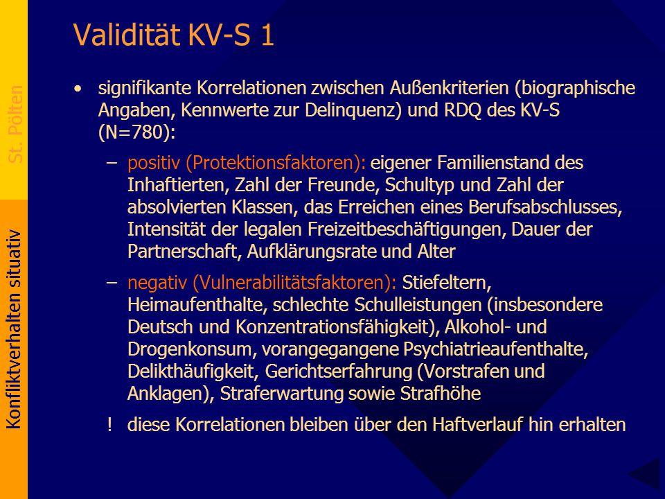 Validität KV-S 1 signifikante Korrelationen zwischen Außenkriterien (biographische Angaben, Kennwerte zur Delinquenz) und RDQ des KV-S (N=780):