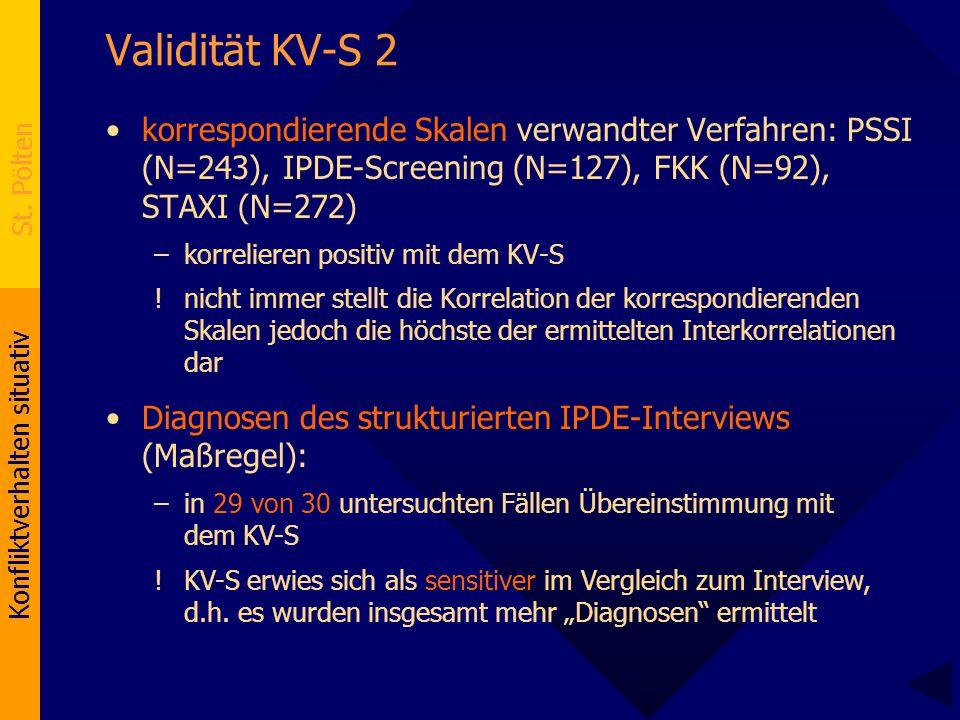 Validität KV-S 2 korrespondierende Skalen verwandter Verfahren: PSSI (N=243), IPDE-Screening (N=127), FKK (N=92), STAXI (N=272)