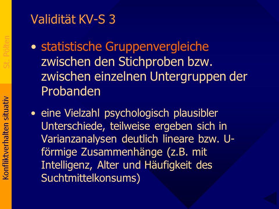Validität KV-S 3 statistische Gruppenvergleiche zwischen den Stichproben bzw. zwischen einzelnen Untergruppen der Probanden.