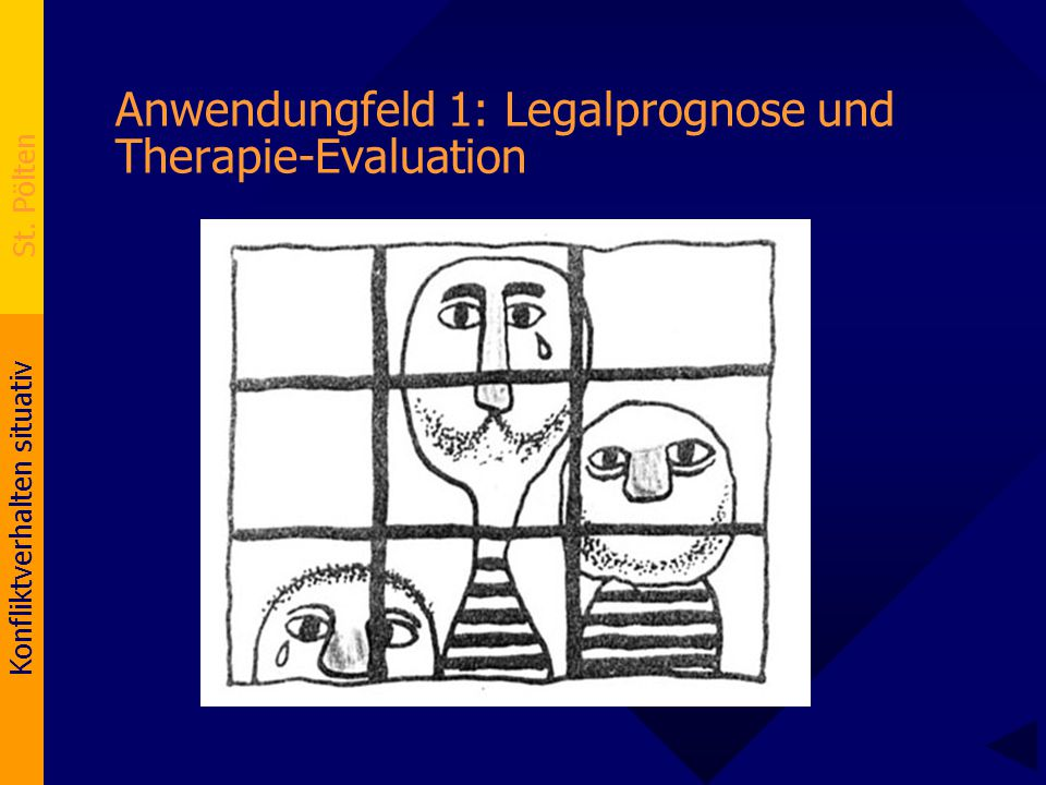 Anwendungfeld 1: Legalprognose und Therapie-Evaluation