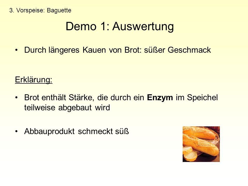 Demo 1: Auswertung Durch längeres Kauen von Brot: süßer Geschmack