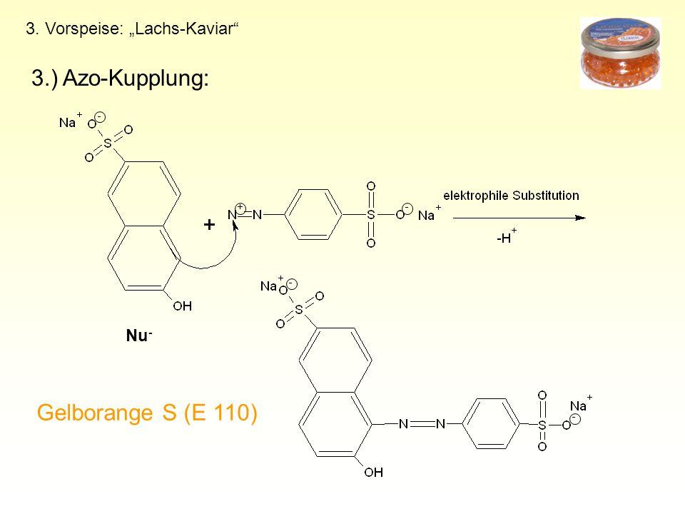 "3.) Azo-Kupplung: Gelborange S (E 110) 3. Vorspeise: ""Lachs-Kaviar"