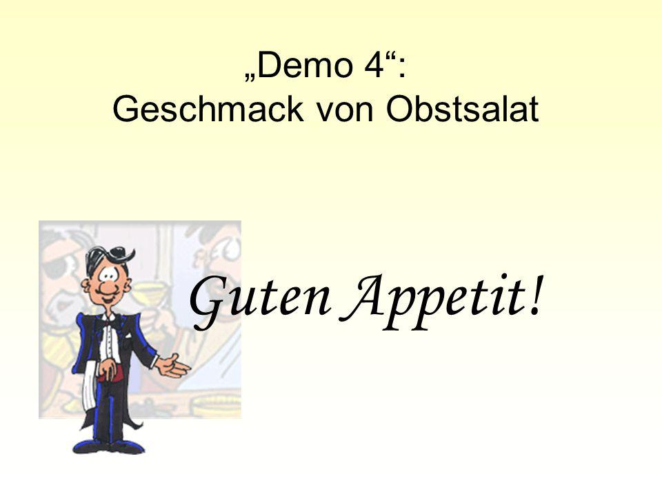 """""""Demo 4 : Geschmack von Obstsalat"""