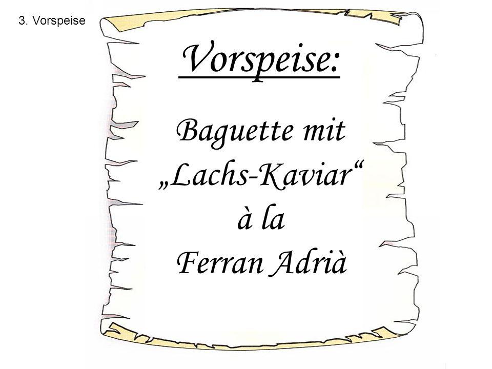 """Baguette mit """"Lachs-Kaviar à la Ferran Adrià"""