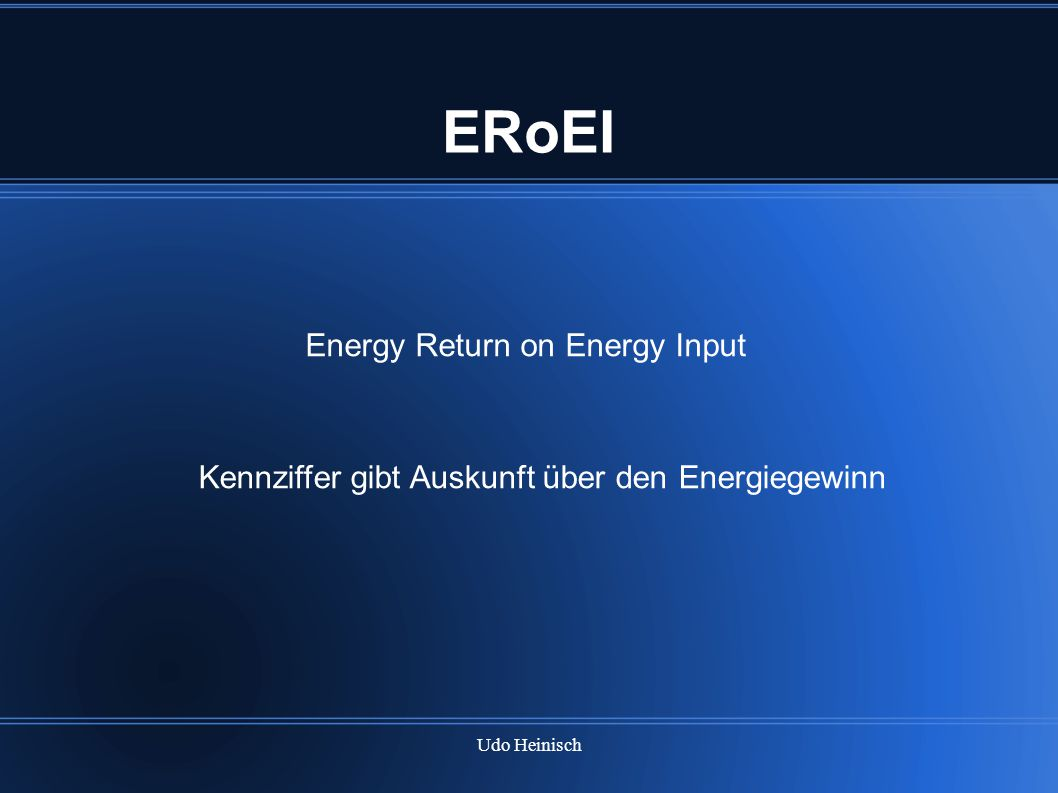 ERoEI Energy Return on Energy Input