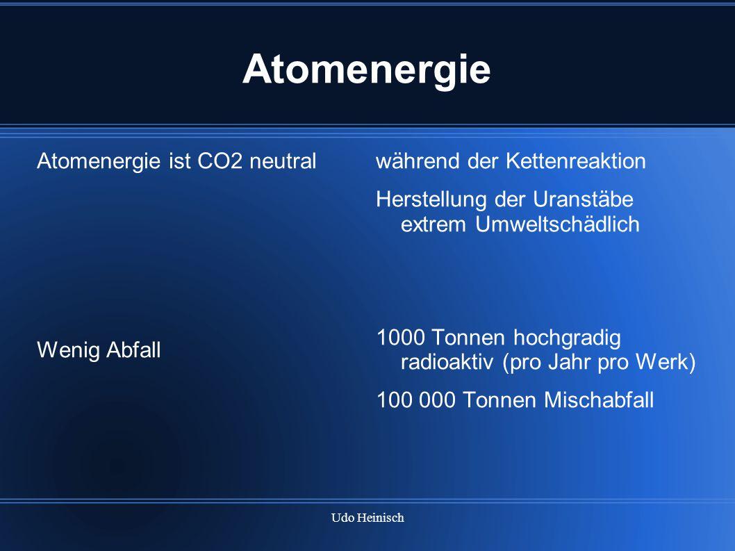 Atomenergie Atomenergie ist CO2 neutral Wenig Abfall